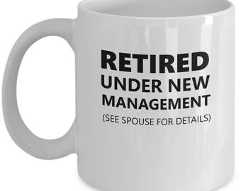Retirement Party - Funny Retirement Mug - Retirement Gift - Retirement Gag Gift - Retiree Present - Under New Management