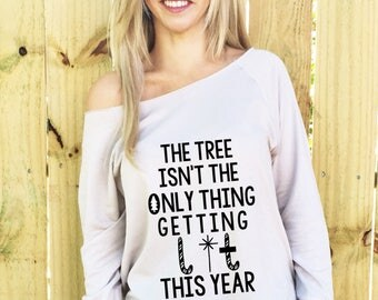 The Tree Is Not The Only Thing Getting Lit, Lit Af Shirt, Lit Af, Slouchy Shirt, Mimosas and Mistletoe, Slouchy Sweatshirt, Hoodie