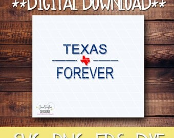 Texas, Texas Forever,  Texas SVG,  TX DXF, Texas Forever, Texas Cut Files, Hurricane Harvey, Texas Strong, Lone Star State, Texas Home