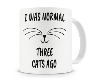 I Was Normal Three Cats Ago Mug, Cat Mug, Coffee Mug, Animal Lover, Pet Lover Mug, Crazy Cat Lady