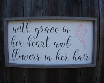 With Grace in her Heart & Flowers in her Hair - Nursery Sign - Baby Girl - Baby Shower Gift -