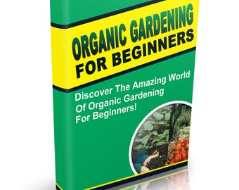 Organic Gardening For Beginners - your A to Z guide - Digital Download