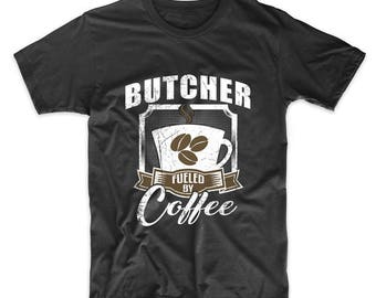 Butcher Fueled By Coffee Funny T-Shirt
