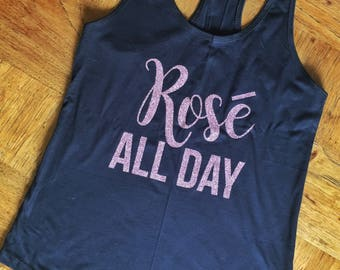 Rosé all day tank, rosé wine womens tank top, womens t-shirt, wonens shirt, womens tee, tank top, muscle shirt, cute tank, rose gold glitter