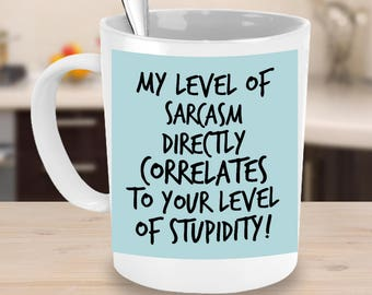 MY SARCASM LEVEL Funny Coffee Cup for Smart, Funny and Sarcastic Person In Your Life on 15 oz White Ceramic Coffee Mug!