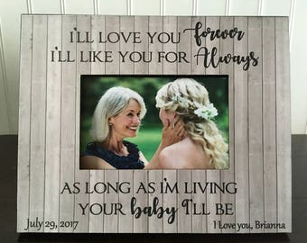 mother daughter picture frame gift // Wedding picture frame mother of the bride // gift for mom // I will love you forever //holds 4x6 photo