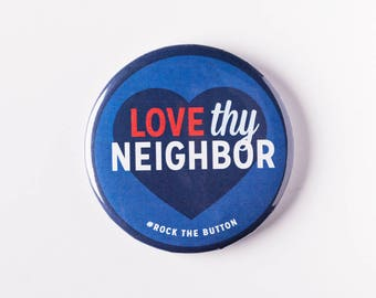 Love Thy Neighbor Button