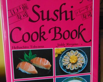 Quick & Easy Sushi Cookbook / 1996 / Heihachiro Tohyama and Yukiho Moriyama