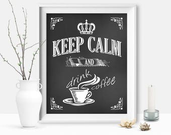 Keep Calm and Drink Coffee, Coffee Gift, Coffee Bar, Drink Coffee, Chalkboard Sign, Gift For Husband, Gift For Dad, Printable DIGITAL FILE