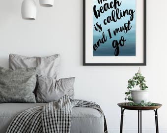 The beach is calling and I must go printable sign, beach lover sign, beach sign, surfer sign, beach girl sign, traveler sign, wanderlust