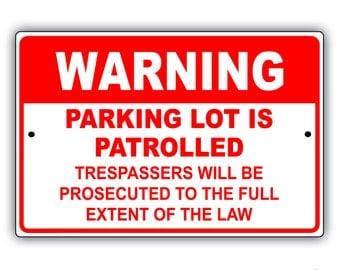 Warning Parking Lot Aluminum Sign