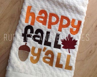 Fall Embroidered Hand towel - Southern style, Happy Fall y'all - Farmhouse style, hanging wall banner - Hostess, friend, gifts under 15