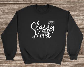Kinda Classy Kinda Hood Sweatshirt