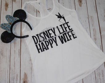 Disney Life Happy Wife Racerback Tank-Disneyland-Disneyworld-Unique Disney Shirts-Disney Mom-Disney Engagement-Disney Outfit- Disney Summer