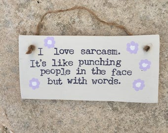 Funny Sarcasm Handmade Sign-Wooden Plaque-Funny Gifts-Sarcastic Sayings-Sarcasm Quotes.