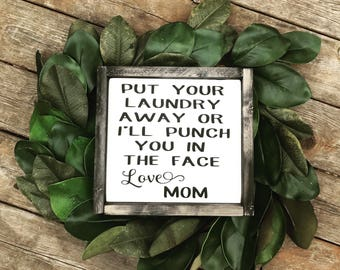 Put Your Laundry Away Or I'll Punch You In The Face, Love Mom, Funny Home Decor Signs, Mother Gift, Laundry Room Decor