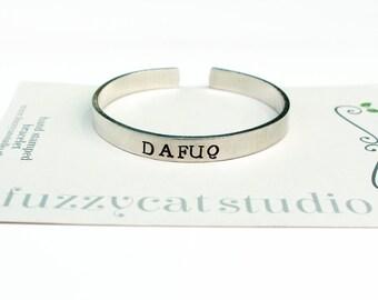 DAFUQ cuff bracelet Hand stamped metal bracelet WTF bracelet DAFUQ hand stamped cuff
