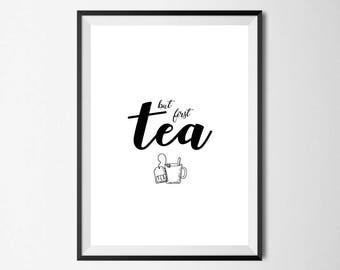 But First Tea Wall Print - Wall Art, Home Decor, Kitchen Print, Tea Print