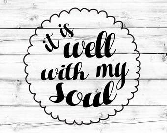 It Is Well With My Soul SVG - PNG, Faith Svg, Religious Svg, Svg Files for Cricut Mug Svg, Cricut, Silhouette