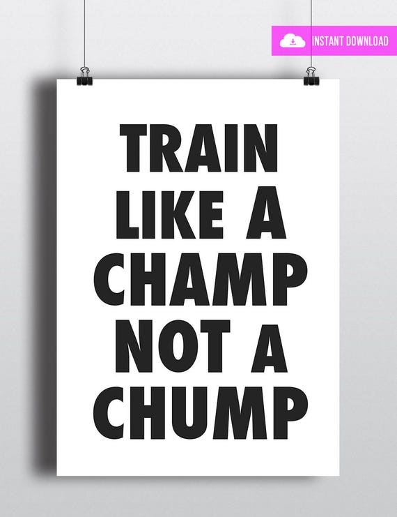 Train Like A Champ Not A Chump | Instant Download