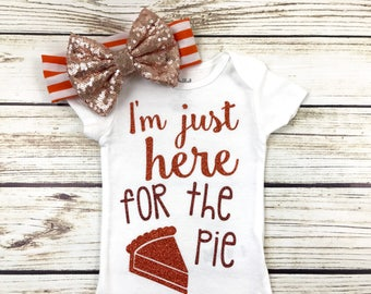 I'm Just Here For The Pie Baby Girl Thanksgiving Bodysuit Outfit