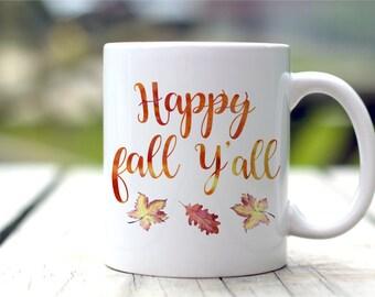 Fall Mug, Happy Fall Y'all, Autumn Decor, Coffee Mug