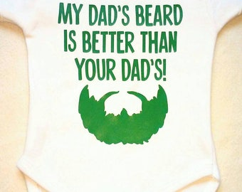 My Dad's Beard is better than your dad's! Bodysuit, Funny Dad Gift, Dad, Beard, Expectant Fathers, Expecting Dad, Expecting Mom Gift