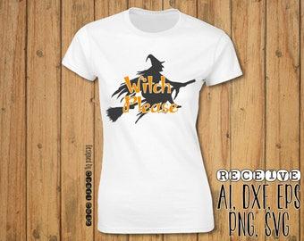 Witch Please SVG  - Witch Shirt - Halloween Shirt - Vector Files - Silhouette Cut Files - Cricut Cut Files - SVG