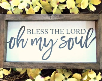 Bless the Lord Oh My Soul | Wood Sign | Rustic Decor | Farmhouse | Wall Decor | Scripture Sign | 6x12 |