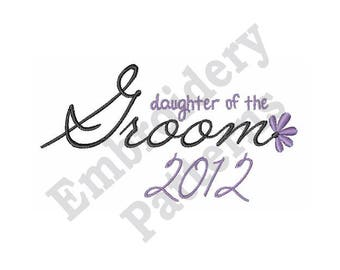 Daughter Of Groom 2012 - Machine Embroidery Design