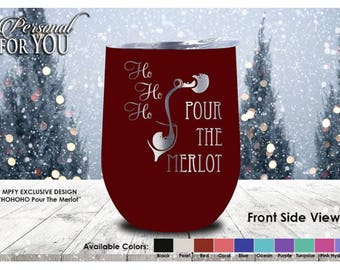 Double Insulated 12oz Stainless Steel Wine Tumbler. Laser Engraved. HOHOHO Pour The Merlot
