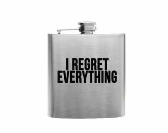 I Regret Everything // Her Gift  // Funny Flask // Hip Flask for Ladies // 21st Birthday Gift // 7 oz
