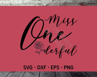 Miss Onederful SVG, First Birthday Flower Crafting File, Clip Art, Silhouette Files, Cricut Cut, svg files, dxf files, eps files, png files