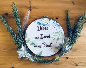 Bless the Lord Oh My Soul-  hand embroidery