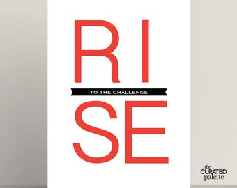 Rise to the Challenge Printable Quote Art, Inspirational Art Print Home Decor Typography, Rise to it, Motivational Quote Art, Uplifting Art