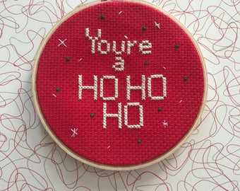 You're a ho ho ho completed cross stitch