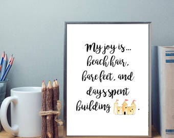 My joy is... beach hair and sandcastles | Joy | Summer | Digital Print SALE