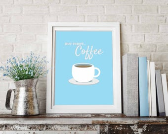 Coffee Bar Signs - But First Coffee Art - Coffee Lovers Quotes - Coffee Poster Art -  Coffee Cup Art - Coffee Bar Decor - Coffee Lover Gift