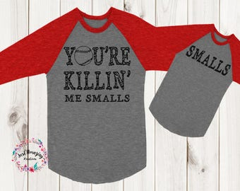 You're Killing Me Smalls, You're Killin Me Smalls, Father's Day, Baby Shower Gift, Mothers day, Matching Family Shirts***LICENSE APPROVED***