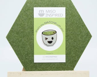 What's The Matcha With You - Enamel Tea Pin