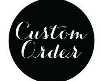 Cutom Order reserved for Emilie Gratton