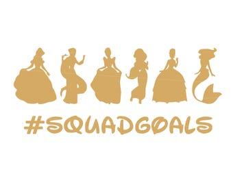 Squad Goals SVG svg files for cricut Disney svg files svg princess disney princess svg princess squad goals SVG files for silhouette