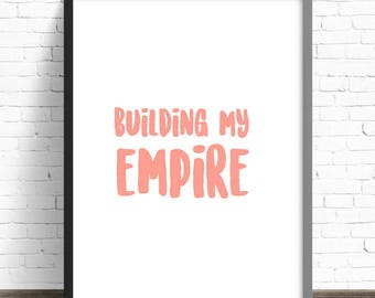 DIGITAL DOWNLOAD Quote Print, Building My Empire, Pink Typography Print, Wall Decor, Girl Boss, Office Decor, Bedroom Print