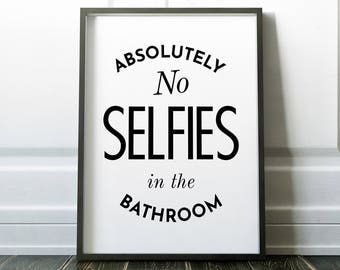 No selfies in the bathroom, Bathroom prints, PRINTABLE art, Funny bathroom art, Bathroom signs, Kids bathroom decor, bathroom wall decor
