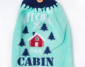 Welcome To Our Cabin Kitchen Towel - Crochet Top