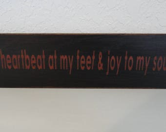 """Sign: """"A heartbeat at my feet & joy to my soul"""" puppy painted sign"""