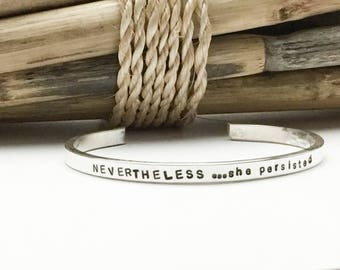Nevertheless, She Persisted, Sterling Silver Cuff Bracelet, Stacking Bracelet, Quotes, Lyrics, Gift for Wife, Gift for Best Friend