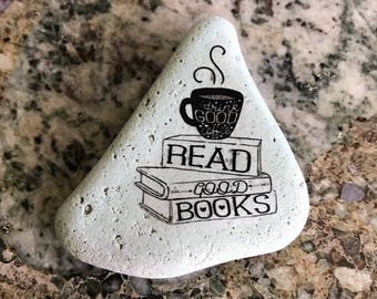 "Natural, Handmade Printed ""Read Good Books"" Stone. Unique Stone Art Gift."
