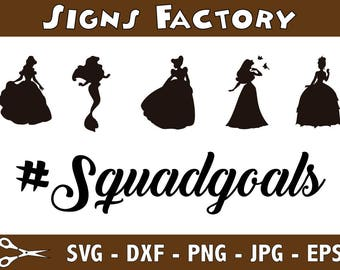 Squad Goals Svg, Disney Princesses Svg, Disney Svg, Princesses Clipart, SVG, Eps, Dxf, Png, Cutting Files to use with Cricut & Silhouette