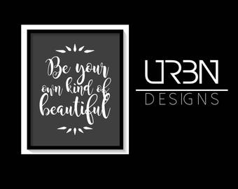 Be your own kind of beautiful Printable, Digital Print